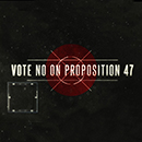 Vote No on Prop 47